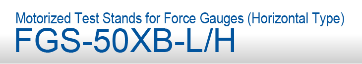 FGS-50XB-L/H Motorized Test Stands for Force Gauges (Horizontal Type)